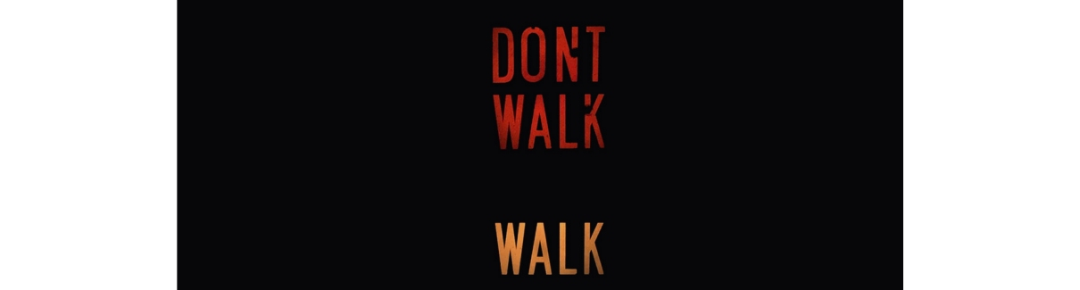dont walk walk